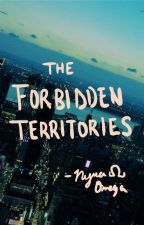 The Forbidden Territories by NyraOmega