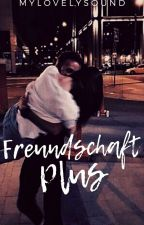 Freundschaft Plus✔ by mylovelySOUND