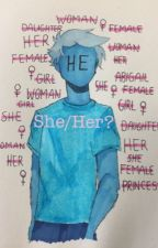 She/Her? by StayAliveForRee