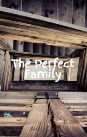 The Perfect Family by AlenaCari