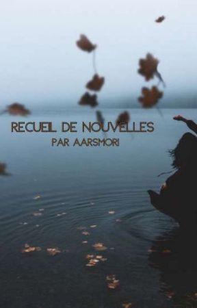Recueil de nouvelles by Aarsmori
