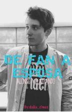 De Fan A Esposa// Alonso Villalpando & tú by dalia_olmos