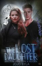 The Lost Daughter *Dean Winchester* by Jake_Emma