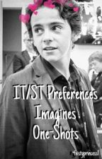 IT/ST Preferences| Imagines | One-Shots by feistyprincess1