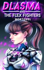 Dlasma and The Flex Fighters by mortovel