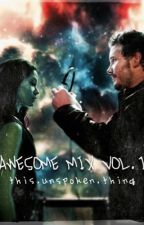 Awesome Mix Volume 1 by this_unspoken_thing