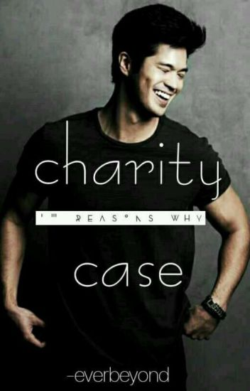 Charity Case |13reasonswhy|