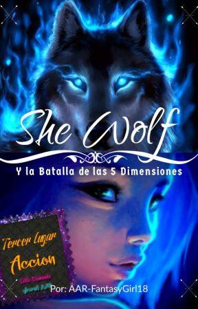 She Wolf [Loba] y la Batalla de las 5 Dimensiones by AAR-FantasyGirl18
