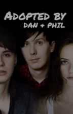 Adopted by dan and phil by abigailinfantasy