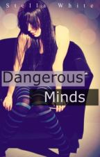 Dangerous Minds  by StellaWhite