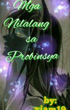 Mga Nilalang sa Probinsya(COMPLETED) by Xiam19
