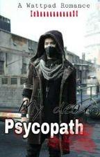 My dear psycopath by Ichanorhalisa