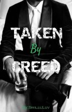 Taken By Creed ✔[Fan-Fiction] #Wattys2018 by SmileeLuv