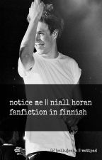 notice me || niall horan fanfiction in finnish by hellujeahh