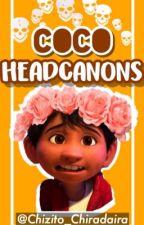 ¡COCO HEADCANONS! by Chizito_Chiradaira