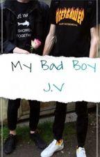 My Bad Boy -J.V- by Soyfervillalpando