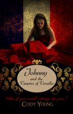 Johnny and the Vampires of Versailles by CodyYoung