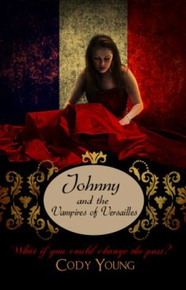 Johnny and the Vampires of Versailles