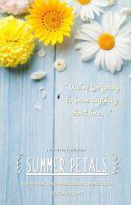 Summer Petals [cheolsoo] ✔ by pisangbakarkeju