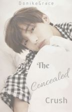 The Concealed Crush || K.TH [✔️] by DonikaGrace