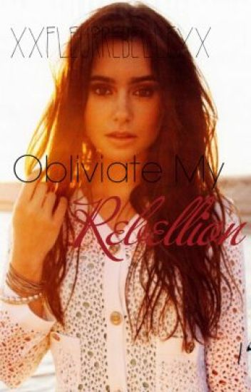 Obliviate My Rebellion {Book 3}