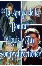 * La amiga de la Bonita * (Louis Tomlinson y tu) (1° Temporada) by Sonnyydirectioner