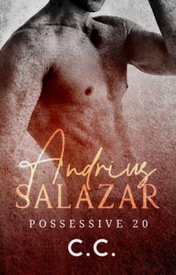 POSSESSIVE 20: Andrius Salazar (COMPLETED)
