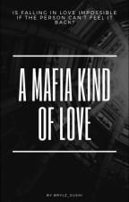 A Mafia Kind Of Love by brylzsushi