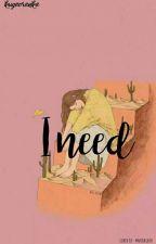 i need  by kugouranka