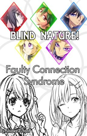 BLIND NATURE!: FCS - Yan!YGO (Main/Spin offs) x Twin!Reader by Shiawase-chanP