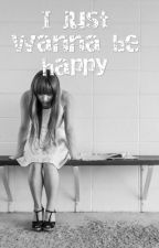 I just wanna be happy by CkDeLuna5