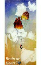 Brain or Heart?❤ ||Ziam Mayne Mpreg by Ziam_Daughter