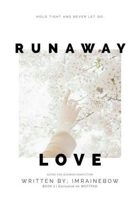 runaway love / cha eunwoo astro ✔ by imrainebow