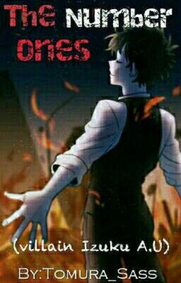 The Number Ones (A Villain Midoriya A.U)