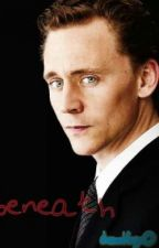 beneath (tom hiddleston fanfic) by dreambluzeneph