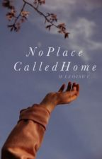 NO PLACE CALLED HOME by noir13