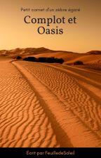 [Fini] Complots et oasis by FeuilledeSoleil