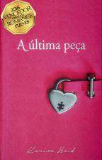 A Última Peça (sete capítulos) by rkheid