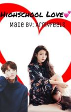Highschool Love Story💕 (On Going) by Armyfeels