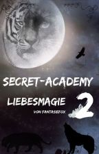 Secret-Academy 2 Liebesmagie by Foxy_0209