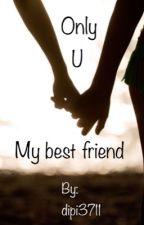 Only u :(my best friend) by dipi3711
