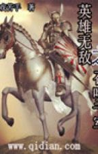 Anh hùng vô địch chi triệu hoán thiên quân by hongtuananh