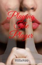 Playing the Player by Hilla899