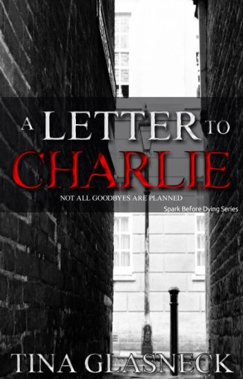 A Letter to Charlie:  A Spark Before Dying Flash Fiction Tale