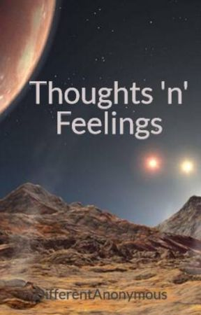 Thoughts 'n' Feelings by DifferentAnonymous