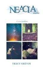 NEACIA   |  T.1 Les Gardiens by WisteriaSerenity