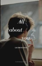 All About You (Poetry and Prose) by licornesses