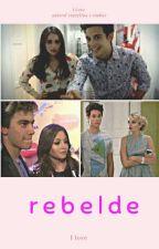 Rebelde by Ilovex100pre