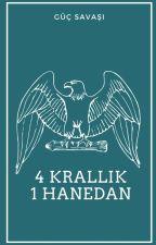 4 Krallık 1 Hanedan by tarihci2323