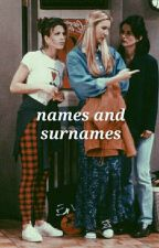 NAMES AND SURNAMES by d-r-u-g-s